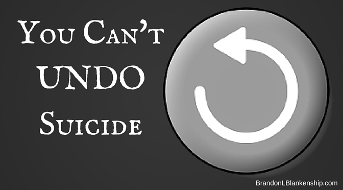 Brandon-L-Blankenship You Can't Undo Suicide
